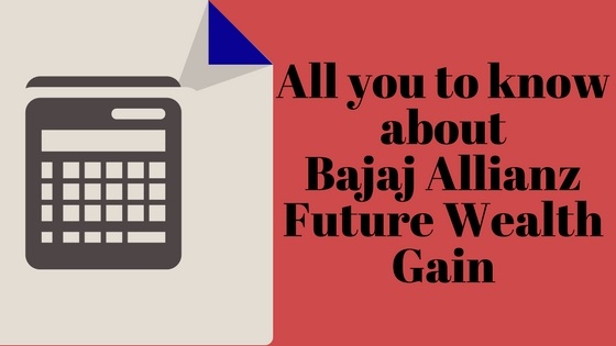All You Wanted To Know About Bajaj Allianz Future Wealth