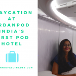 Staycation at UrbanPod, India's first Pod Hotel