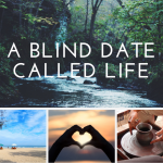 A Blind Date called Life