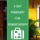 5 day itinerary for Pondicherry!